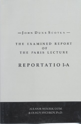 9781576591932: John Duns Scotus: The Examined Report of the Paris Lecture, Reportatio 1-A (Latin Edition)