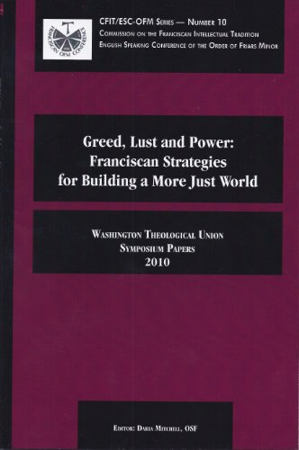 Greed, Lust and Power: Franciscan Strategies for Building a More Just World: Joseph Nangle, Michael...