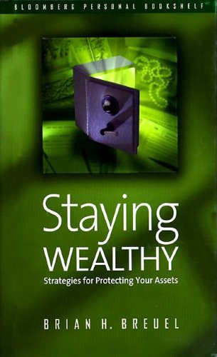 9781576600221: Staying Wealthy: Strategies for Protecting Your Assets (Bloomberg Financial)