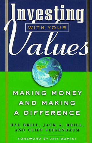 9781576600269: Investing With Your Values: Making Money and Making a Difference