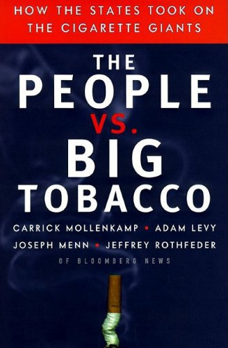 9781576600573: The People Vs. Big Tobacco: How the States Took on the Cigarette Giants