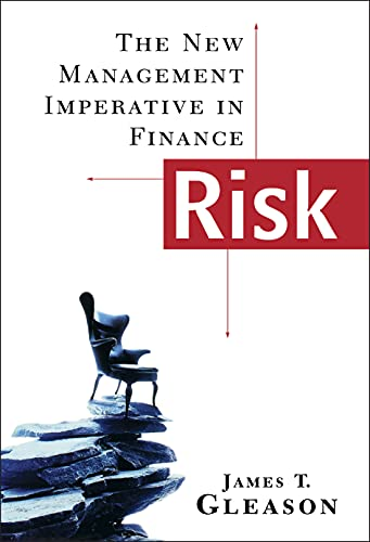 Risk: The New Management Imperative in Finance: Gleason, James T.