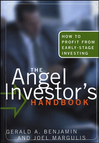 The Angel Investor s Handbook: How to Profit from Early-Stage Investing (Hardback): Gerald Benjamin...