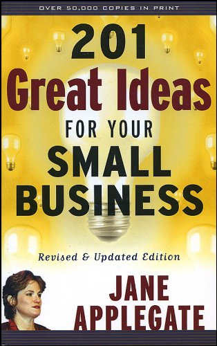 9781576601174: 201 Great Ideas for Your Small Business: Revised & Updated Edition