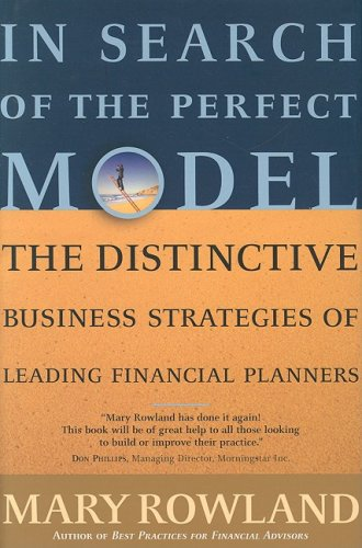 9781576601259: In Search of the Perfect Model: The Distinctive Business Strategies of Leading Financial Planners