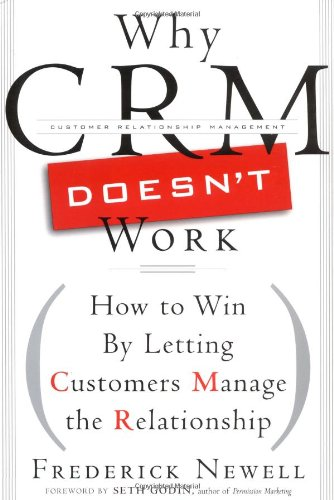 9781576601327: Why CRM Doesn't Work: How to Win By Letting Customers Manage the Relationship