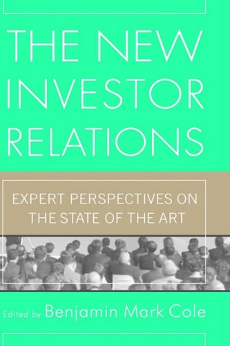9781576601358: The New Investor Relations: Expert Perspectives on the State of the Art