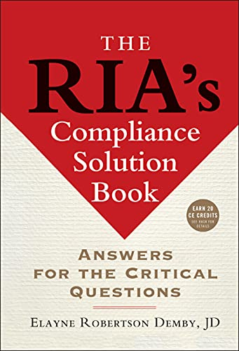 9781576601921: The RIA's Compliance Solution Book: Answers for the Critical Questions