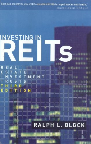 Investing in REITs: Real Estate Investment Trusts: Ralph L Block