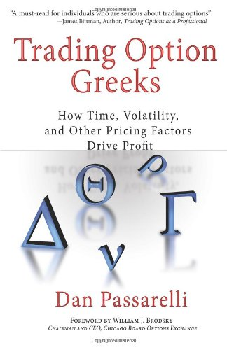 9781576602461: Trading Option Greeks: How Time, Volatility, and Other Pricing Factors Drive Profit (Bloomberg Financial)