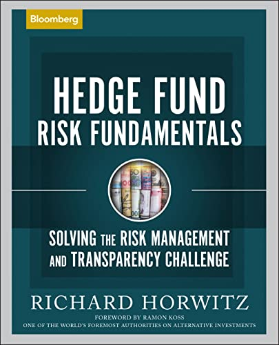 9781576602577: Hedge Fund Risk Fundamentals: Solving the Risk Management and Transparency Challenge (Bloomberg Financial)