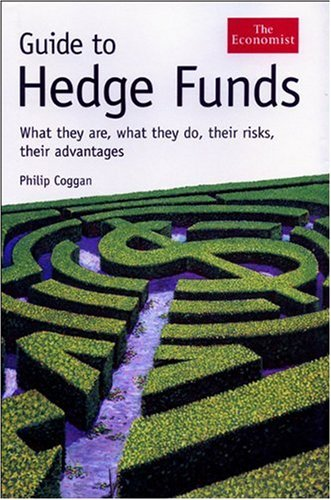 9781576603116: Guide to Hedge Funds: What They Are, What They Do, Their Risks, Their Advantages (Economist Guide to Hedge Funds: What They Are, What They)