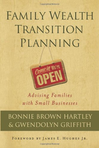 9781576603352: Family Wealth Transition Planning: Advising Families with Small Businesses