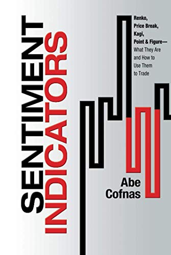 Sentiment Indicators Renko, Price Break, Kagi, Point And Figure: What They Are And How To Use Them To Trade Format: Hardcover