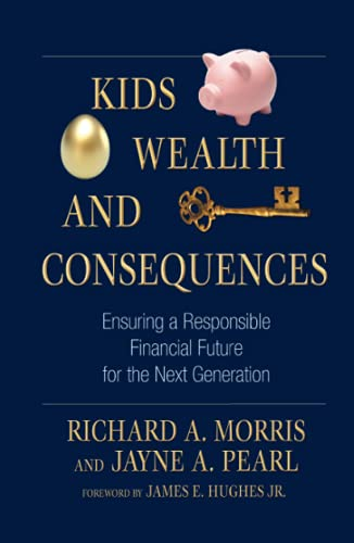 9781576603482: Kids, Wealth, and Consequences: Ensuring a Responsible Financial Future for the Next Generation