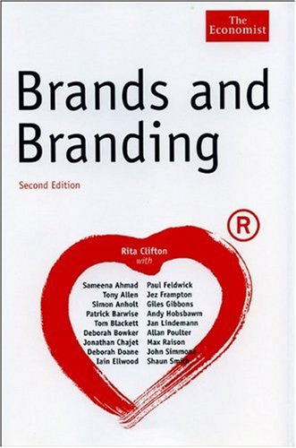 Brands and Branding, Second Edition (Economist Books): Clifton, Rita