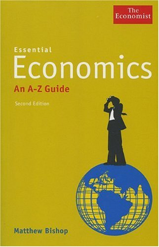 9781576603512: Essential Economics: An A to Z Guide