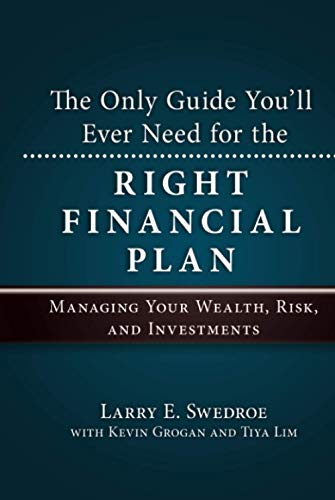 9781576603666: The Only Guide You'll Ever Need for the Right Financial Plan: Managing Your Wealth, Risk, and Investments (Wiley Global Finance Executive Select)