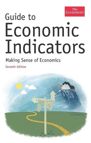 Guide to Economic Indicators: Making Sense of Economics: The Economist