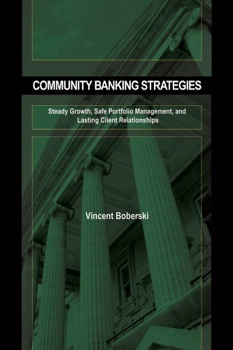 Community Banking Strategies: Steady Growth, Safe Portfolio Management, and Lasting Client ...