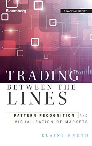 Trading Between the Lines: Pattern Recognition and: Elaine Knuth