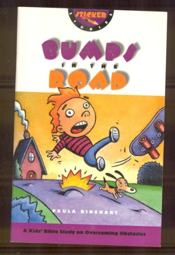 Bumps in the Road: A Kid's Bible Study on Overcoming Obstacles (Sticker Studies Series): Paula ...
