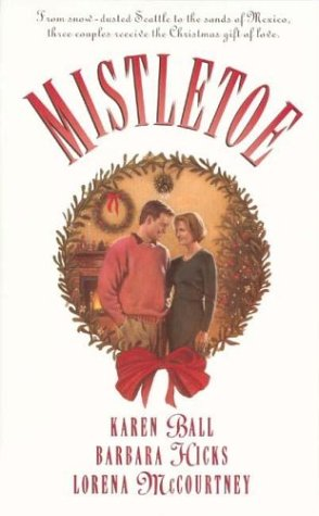 Mistletoe: Tea for Two/Feliz Navidad/Unlikely Angel (Palisades: Barbara Jean Hicks,