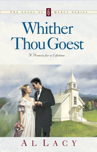 9781576730782: Whither Thou Goest (Angel of Mercy Series #6)