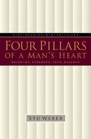 9781576731024: Four Pillars of a Man's Heart: Bringing Strength into Balance
