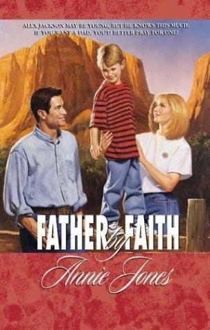 Father by Faith (Palisades Pure Romance): Jones, Annie