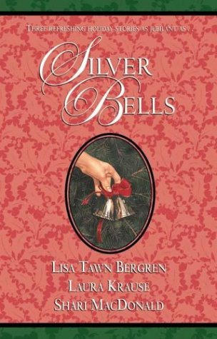 Silver Bells: Wish List/Mystery at Christmas/The Best Man (Palisades Contemporary Christmas Collection) (1576731197) by Lisa Tawn Bergren; Laura Krause; Shari MacDonald