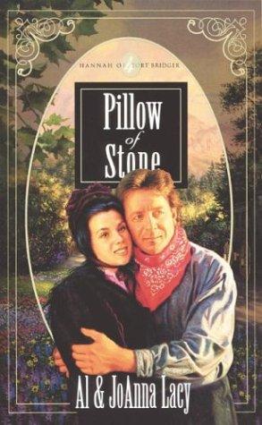 Pillow of Stone (Hannah of Fort Bridger: Lacy, Al &