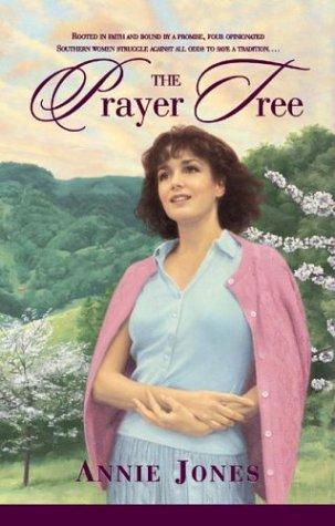 The Prayer Tree (The Prayer Tree Series: Jones, Annie