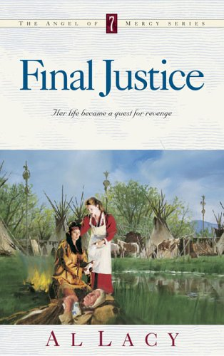 9781576732601: Final Justice (Angel of Mercy Series #7)