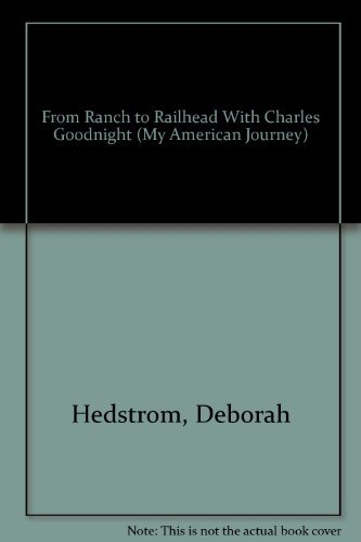 9781576732618: From Ranch to Railhead with Charles Goodnight (My American Journey)