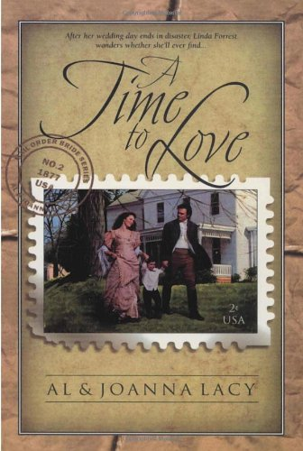 A Time to Love (Mail Order Bride: Lacy, Al &