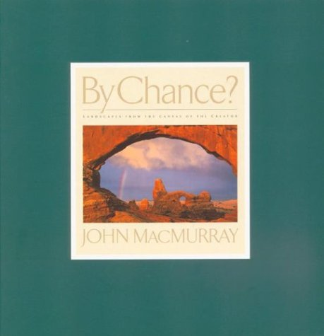 By Chance? Landscapes from the Canvas of: John MacMurray