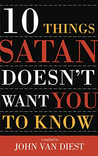 9781576733035: 10 Things Satan Doesn't Want You to Know (Ten Christian Leaders Share Their Insights, 3)