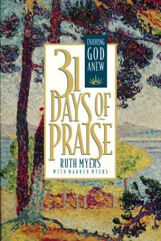 31 Days of Praise: Enjoying God Anew: Ruth Myers