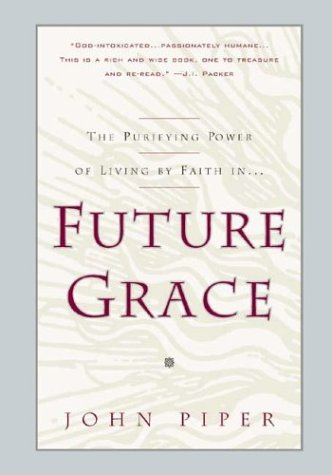 Future Grace: John Piper