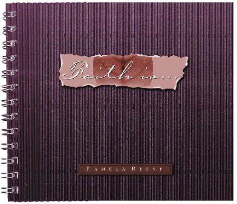 Faith Is.: Reeve, Dr. Pamela
