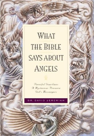 What the Bible Says about Angels: Jeremiah, Dr. David