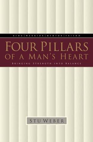 9781576733578: Four Pillars of a Man's Heart: Bringing Strength into Balance