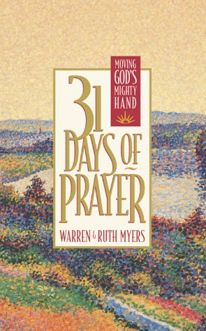 9781576733851: Thirty-One Days of Prayer: Moving God's Mighty Hand (31 Days Series)