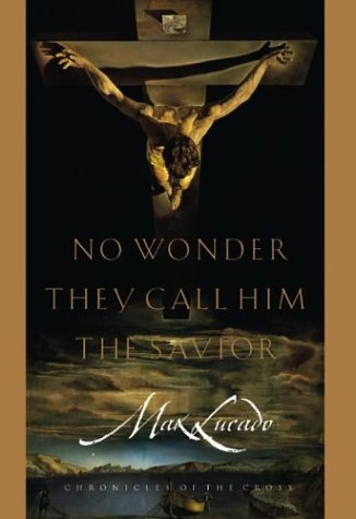 9781576733882: No Wonder They Call Him the Savior: Chronicles of the Cross