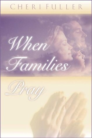 9781576734124: When Families Pray: The Power of Praying Together