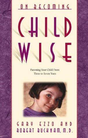 On Becoming Childwise (1576734218) by Gary Ezzo