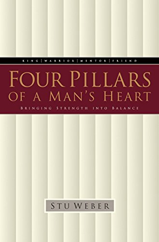 9781576734506: Four Pillars of a Man's Heart: Bringing Strength into Balance
