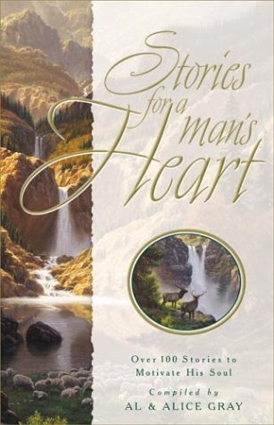 9781576734797: Stories for a Man's Heart: Over 100 Stories to Encourage His Soul (Stories For the Heart)