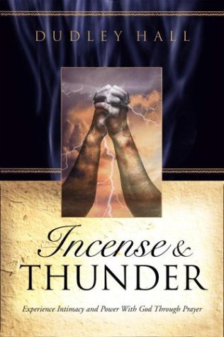 Incense & Thunder: Experience Intimacy and Power: Hall, Dudley